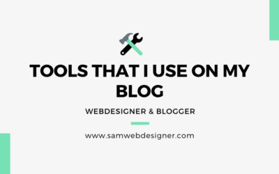 38 Best Blogging Tools, Software's and Technologies That I Use on My Blog